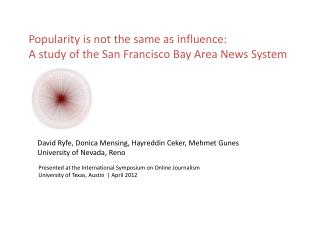 Popularity is not the same as influence: A study of the San Francisco Bay Area News System