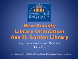 New Faculty  Library Orientation Asa H. Gordon Library