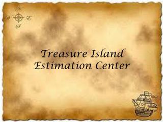 Treasure Island Estimation Center