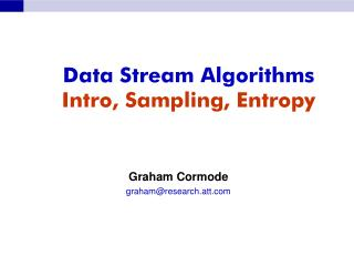 Data Stream Algorithms  Intro, Sampling, Entropy