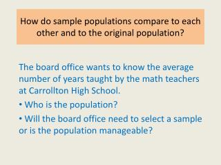 How do sample populations compare to each other and to the original population?
