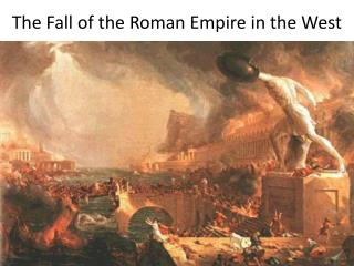 The Fall of the Roman Empire in the West