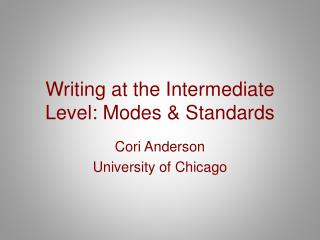 Writing at the Intermediate Level: Modes & Standards