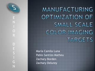 Manufacturing optimization  of  small scale  color  imaging  targets