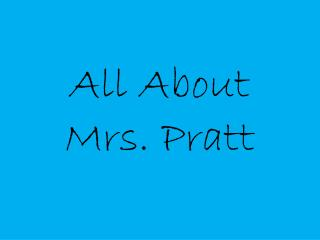 All About Mrs. Pratt