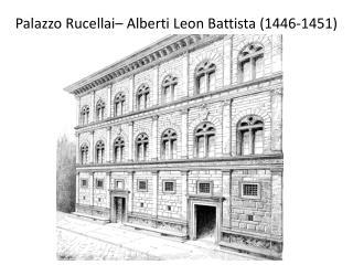 Palazzo  Rucellai –  Alberti  Leon Battista (1446-1451)
