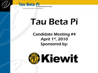 Tau Beta Pi Candidate Meeting  #4 April 1 st ,  2010 Sponsored by :