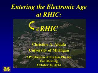 Enterin g the Electronic Age at RHIC: RHIC