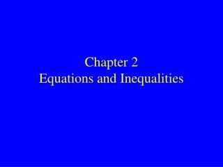 Chapter 2 Equations and Inequalities