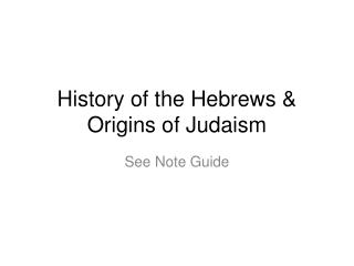 History of the Hebrews & Origins of Judaism