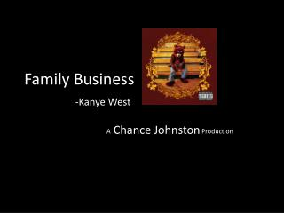 Family Business -Kanye West