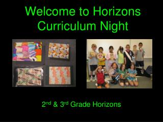 Welcome to Horizons Curriculum Night