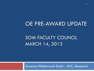 OE Pre-Award  Update SOM Faculty Council MARCH  14,  2013