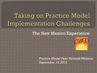Taking on Practice Model Implementation Challenges