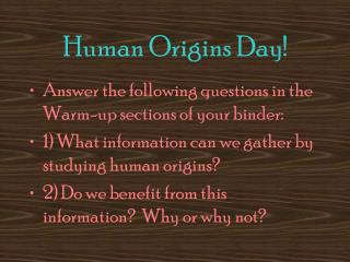 Human Origins Day!