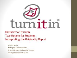 Overview of  Turnitin Two  O ptions for Students Interpreting  the Originality Report