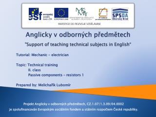 """Anglicky v odborných předmětech """" Support of teaching technical subjects in English """""""