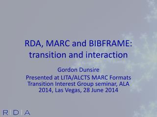 RDA, MARC and BIBFRAME: transition and interaction