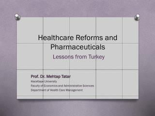 Healthcare Reforms and Pharmaceuticals Lessons from Turkey