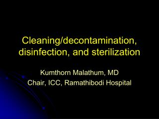 Cleaning/decontamination, disinfection, and sterilization