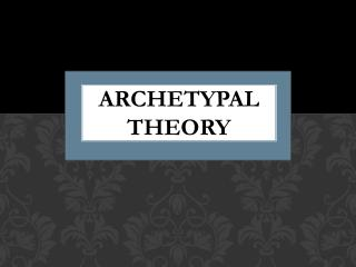 Archetypal Theory
