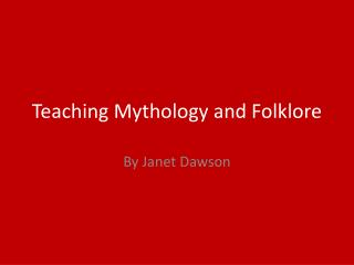 Teaching Mythology and Folklore