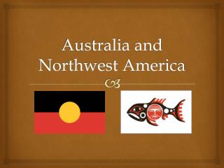 Australia and Northwest America