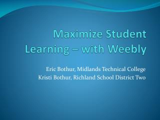 Maximize Student Learning – with  Weebly