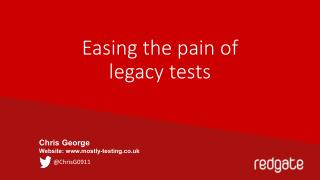 Easing the pain of  legacy tests