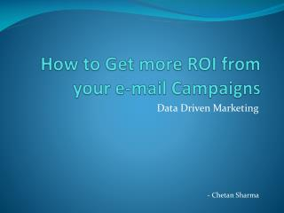 How to Get more ROI from your e-mail Campaigns