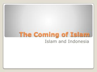 The Coming of Islam