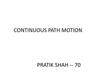 CONTINUOUS PATH MOTION
