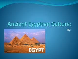 Ancient Egyptian Culture: