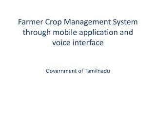 Farmer Crop Management System through mobile application and voice interface
