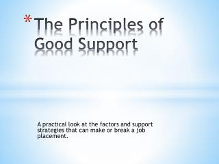 The Principles of  G ood  S upport
