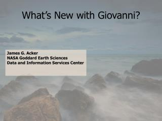 What's New with Giovanni?