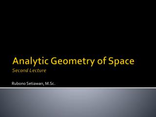 Analytic Geometry of Space Second  Lecture