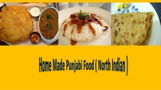 Home Made Punjabi Food ( North Indian )
