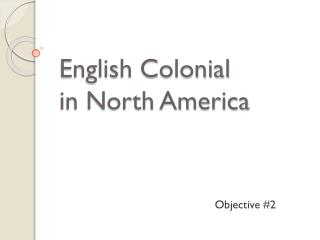 English Colonial  in North America