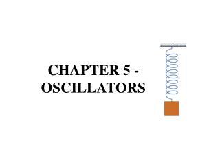 CHAPTER 5 - OSCILLATORS