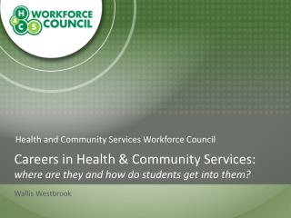 Careers in Health & Community Services: where are they and how do students get into them?