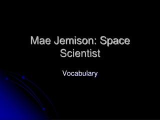 Mae Jemison: Space Scientist