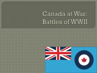 Canada at War: Battles of WWII