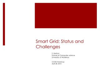 Smart Grid: Status and Challenges