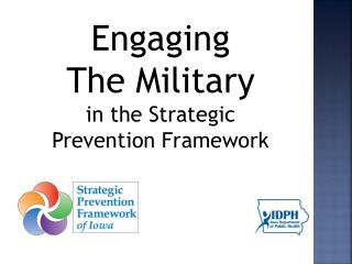 Engaging The  Military  in the Strategic Prevention Framework