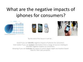 What are the negative impacts of  iphones  for consumers?