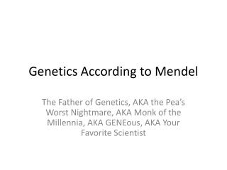 Genetics According to Mendel