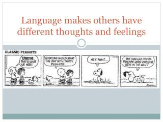 Language makes others have different thoughts and feelings