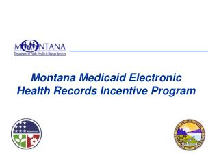Montana Medicaid Electronic Health Records Incentive Program