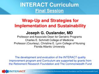 Joseph G. Ouslander, MD Professor and Associate Dean for Geriatric Programs